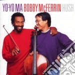 Yo Yo Ma / Mc Ferrin - Hush cd musicale di Ferrin Ma/mc