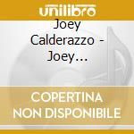 Joey Calderazzo - Joey Calderazzo cd musicale di Joey Calderazzo