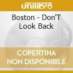 DON'T LOOK BACK cd musicale di BOSTON