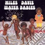 Miles Davis - Water Babies cd musicale di Miles Davis