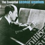 THE ESSENTIAL GERSHWIN (2CD) cd musicale di George Gershwin