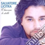 Salvatore Licitra - E Lucevan Le Stelle Arie Celebri Da Opere cd musicale di Salvatore Licitra