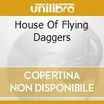 HOUSE OF FLYING DAGGERS cd musicale di O.S.T.