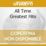 ALL TIME GREATEST HITS cd musicale di THEODORAKIS MIKI