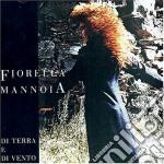 Fiorella Mannoia - Di Terra E Di Vento cd musicale di Fiorella Mannoia