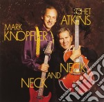 Chet Atkins / Mark Knopfler - Neck And Neck cd musicale di ATKINS CHET/KNOPFLER MARK