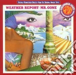 Weather Report - Mr.gone cd musicale di Report Weather