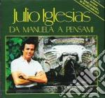 Julio Iglesias - Da Manuela A Pensami cd musicale di Julio Iglesias