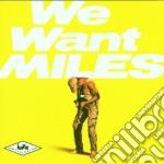 Miles Davis - We Want Miles cd musicale di Miles Davis