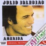 Julio Iglesias - America cd musicale di Julio Iglesias