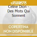 Dion, Celine - Des Mots Qui Sonnent cd musicale di DION CELINE