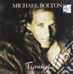 TIMELESS ( THE CLASSICS ) cd musicale di Michael Bolton