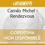 RENDEZVOUS cd musicale di Michel Camilo