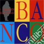Banco Del Mutuo Soccorso - I Grandi Successi cd musicale di BANCO