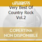 VERY BEST OF COUNTRY ROCK VOL.2 cd musicale di Very best of country