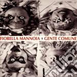 Fiorella Mannoia - Gente Comune cd musicale di Fiorella Mannoia
