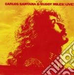 Carlos Santana & Buddy Miles - Live! cd musicale di Santana c.-miles b.