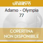 Olympia 77 cd musicale di Adamo