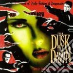 From Dusk Till Dawn cd musicale di O.S.T.