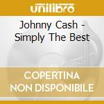 Johnny Cash - Simply The Best cd musicale di Johnny Cash