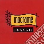 Ivano Fossati - Macrame' cd musicale di Ivano Fossati