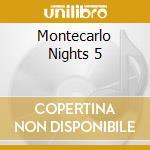 MONTECARLO NIGHTS 5 cd musicale di ARTISTI VARI