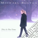 Michael Bolton - This Is The Time - The Christmas Collection cd musicale di Michael Bolton
