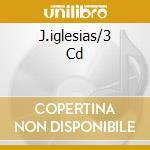 J.IGLESIAS/3 CD cd musicale di Julio Iglesias