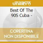 THIS IS CUBA: THE BEST OF 90'S cd musicale di ARTISTI VARI