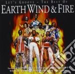 Earth, Wind & Fire - Let's Groove - The Best Of cd musicale di Earth Wind & Fire