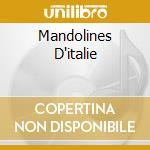 MANDOLINES D'ITALIE cd musicale di D'italie Mandolines