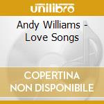 Love songs cd musicale di Andy Williams