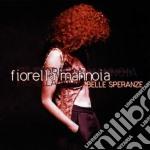 Fiorella Mannoia - Belle Speranze cd musicale di Fiorella Mannoia