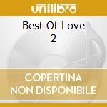BEST OF LOVE 2 cd musicale di BEST OF LOVE VOL.2