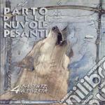 4 BATTUTE DI POVERTA' cd musicale di PARTO DELLE NUVOLE PESANTI