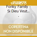 Fonky Family - Si Dieu Veut.... cd musicale di Family Fonky