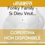Fonky Family - Si Dieu Veut.... cd musicale di Family Fonky