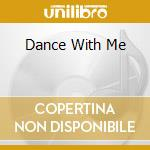 DANCE WITH ME cd musicale di O.S.T.