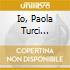 IO, PAOLA TURCI (MUSICAPIU') cd