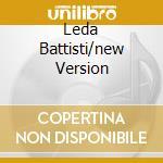LEDA BATTISTI/NEW VERSION cd musicale di Leda Battisti