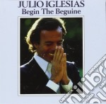 Julio Iglesias - Begin The Beguine cd musicale di Julio Iglesias