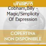 MAGIC/SIMPLICITY OF EXPRESSION, DEPT cd musicale di Billy Cobham