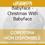 CHRISTMAS WITH BABYFACE cd musicale di BABYFACE