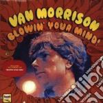 Van Morrison - Blowin' Your Mind cd musicale di MORRISON VAN