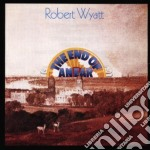 Robert Wyatt - The End Of An Era cd musicale di Robert Wyatt