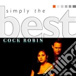 Cock Robin - Simply The Best cd musicale di Robin Cock