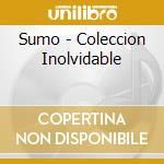 Coleccion inolvidable cd musicale di Sumo