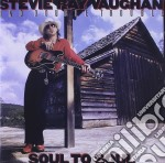 Stevie Ray Vaughan - Soul To Soul cd musicale di Stevie ray Vaughan