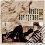 Bruce Springsteen - 18 Tracks cd musicale di Bruce Springsteen