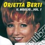 IL MEGLIO...VOL.1 cd musicale di Orietta Berti